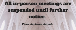 Announcement that all in-person meetings are suspended until further notice.